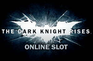 The Dark Knight Rises slot bonus best